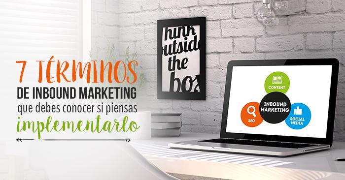 7_terminos_de_Inbound_Marketing_que_debes_conocer_si_piensas_implementarlo.png