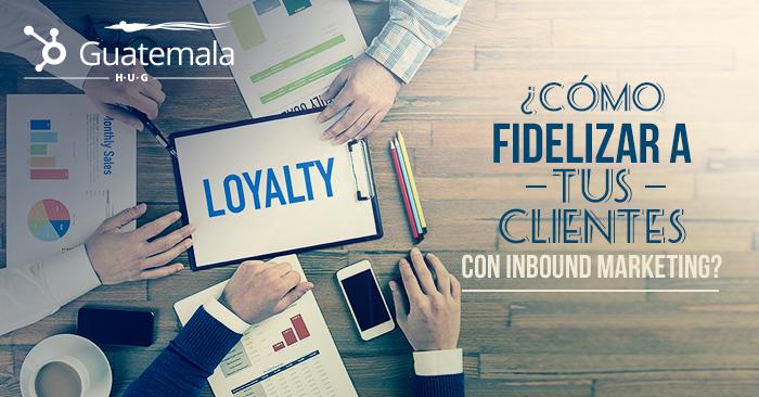 como-fidelizar-a-tus-clientes-con-inbound-marketing-.png