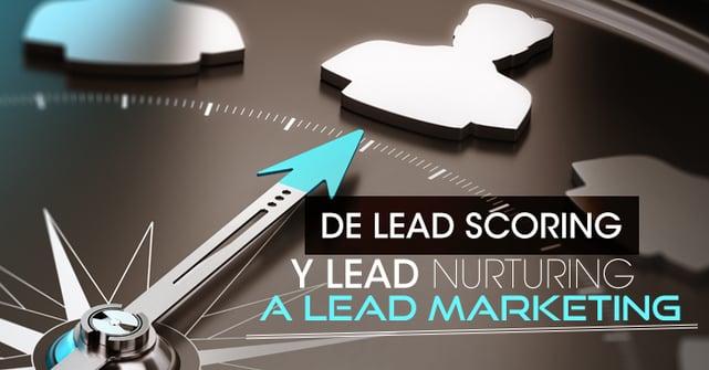de lead scoring y lead nurturing a lead marketing.png