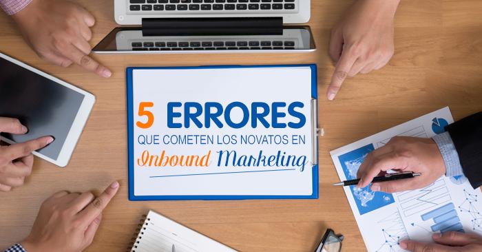 errores que cometen los novatos en inbound marketing.png