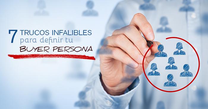 7_trucos_infalibles_para_definir_tu_buyer_persona
